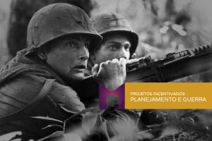 projetos-incentivados-planejamento-guerra